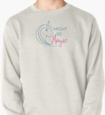 Might be Magic Pullover Sweatshirt