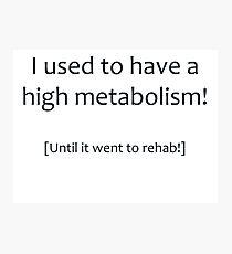 High Metabolism Photographic Print