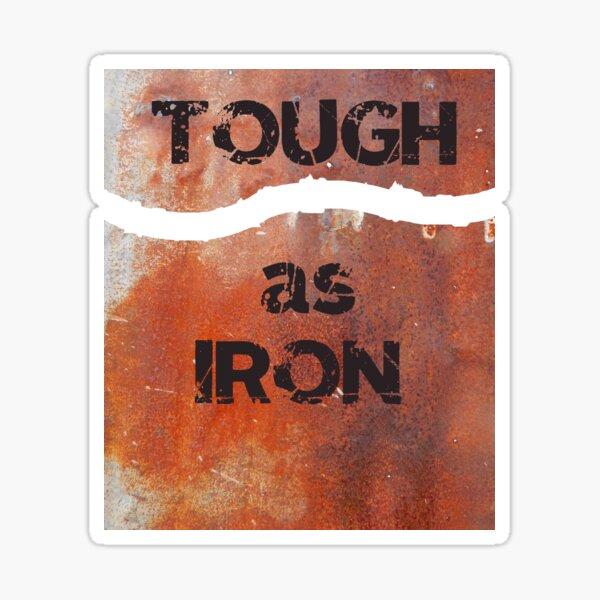 Rusty but Tough as Iron Sticker