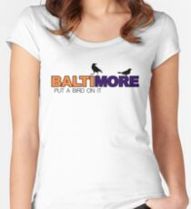 BALTIMORE - put a bird on it Women's Fitted Scoop T-Shirt