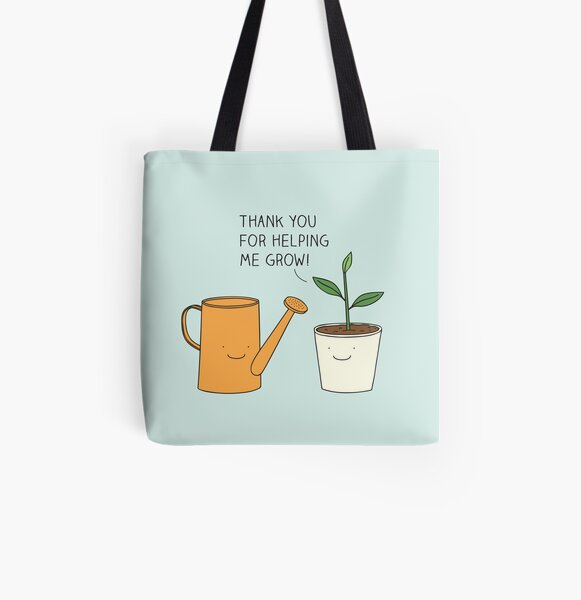 Thank you for helping me grow! All Over Print Tote Bag