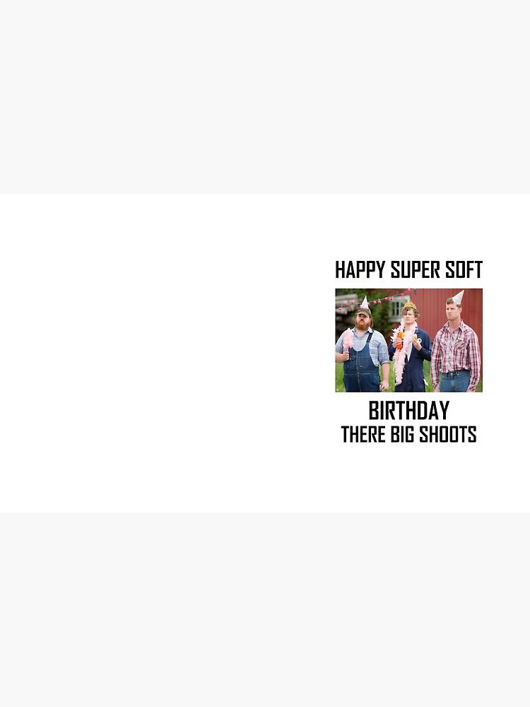 Letterkenny Happy Super Soft Birthday by Hallows03