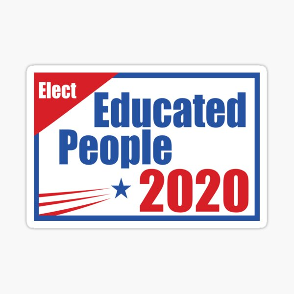 Elect Educated People 2020 Sticker