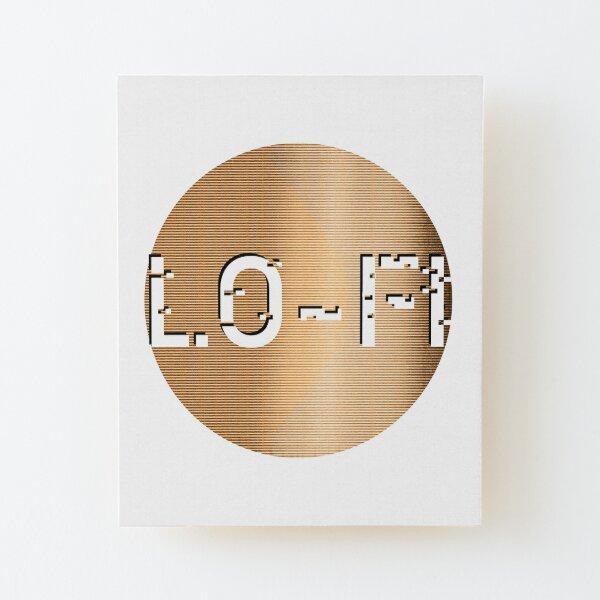 Lo-Fi Wood Mounted Print
