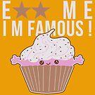 Eat Me ! I'm Famous ! by DarkChoocoolat