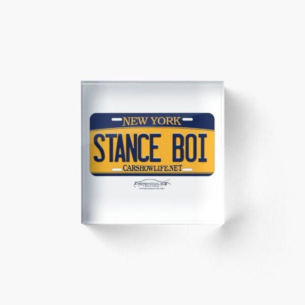 New York License Plate: STANCE BOI Acrylic Block