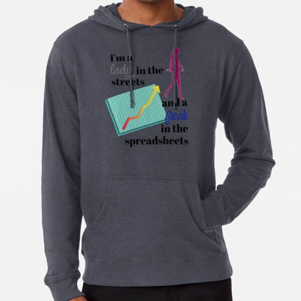 Lady in the streets freak in the spreadsheets Lightweight Hoodie