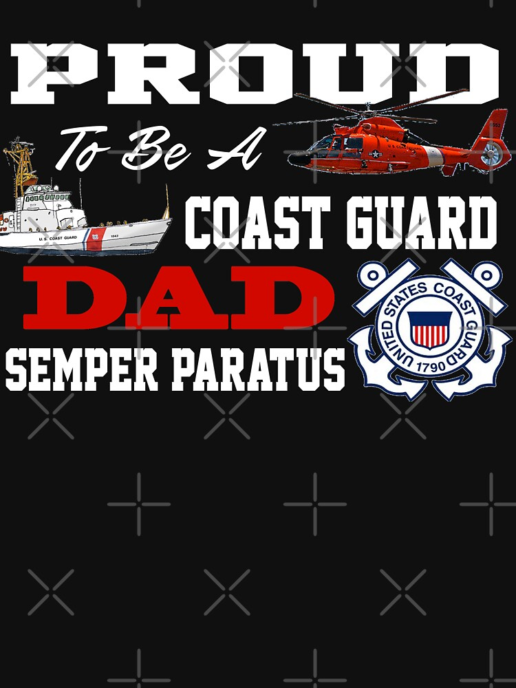 Proud To Be A Coast Guard Dad by Mbranco