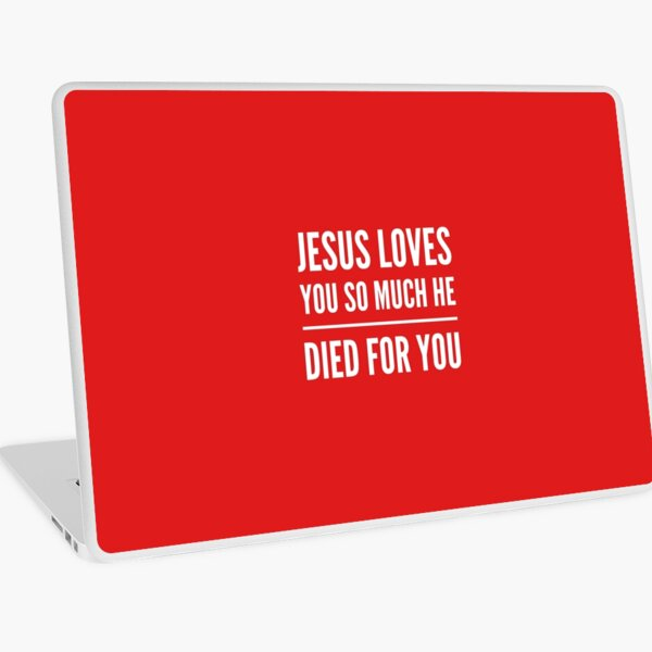 Jesus loves you so much  Laptop Skin