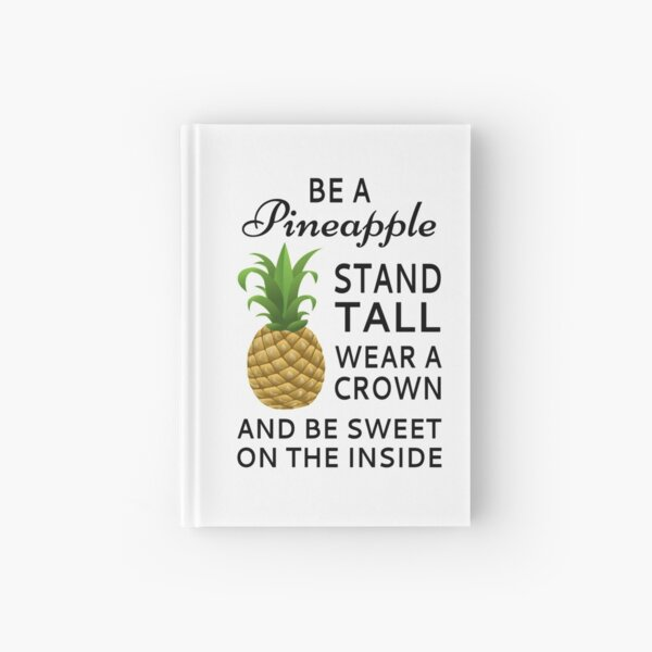 Be A Pineapple Hardcover Journal