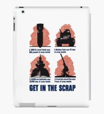 Get In The Scrap -- WWII Propaganda iPad Case/Skin
