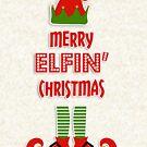 Merry Elfin' Christmas by fashprints