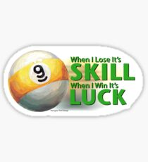 Lose Skill Win Luck 9 Ball Sticker