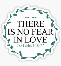 There Is No Fear In Love Sticker