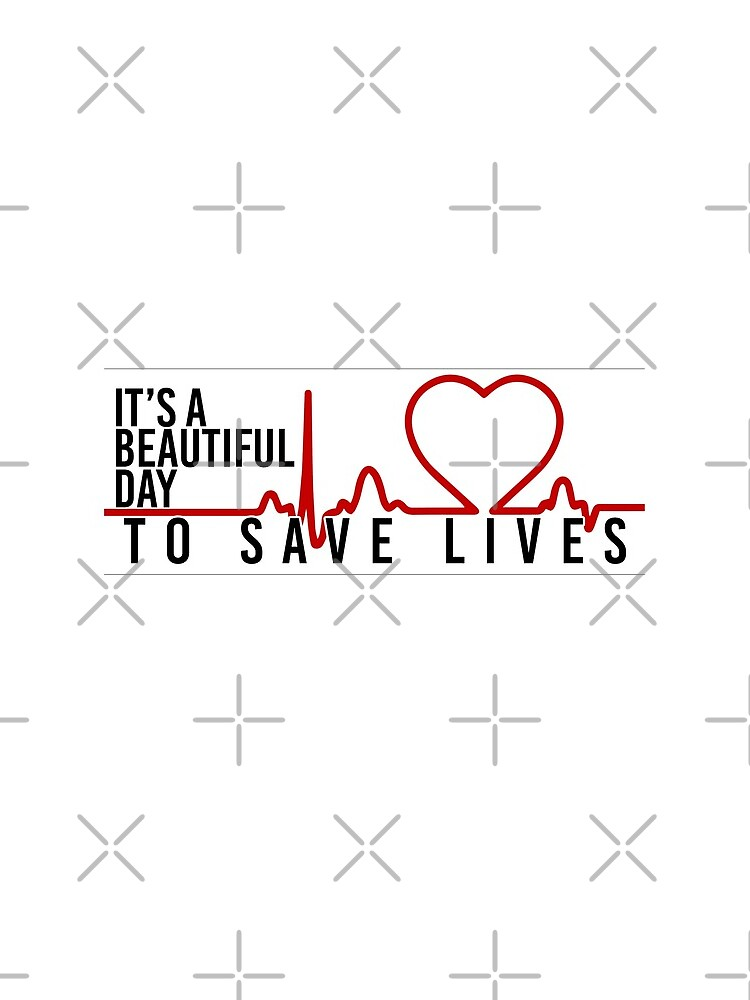 its a beautiful day to save lives by ShipsinParadise