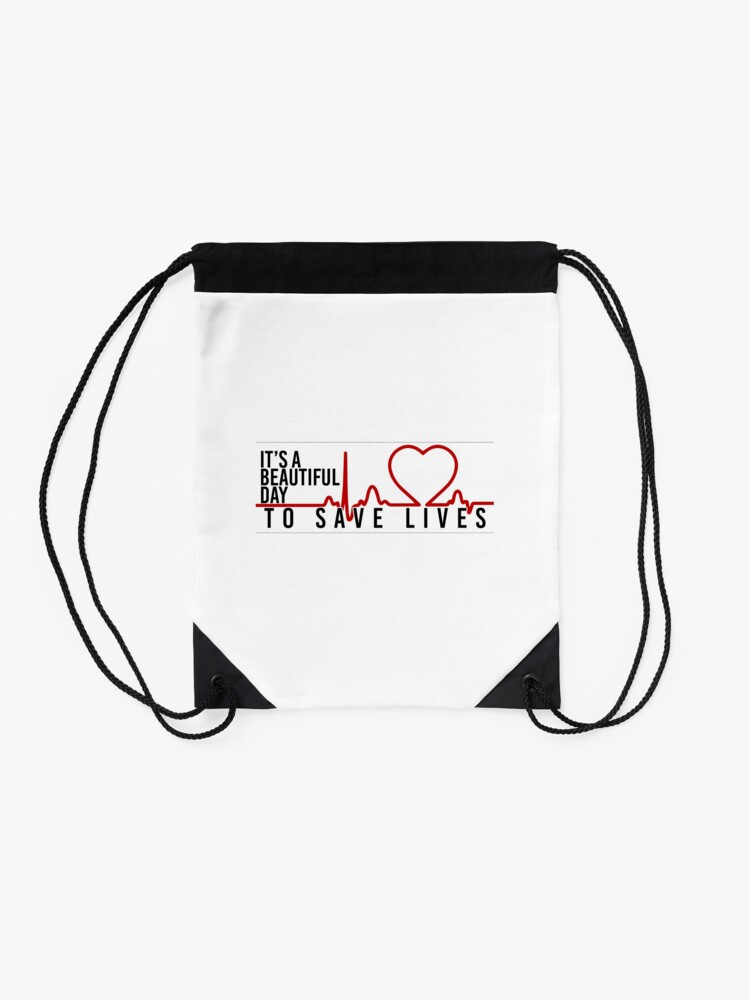 Alternate view of its a beautiful day to save lives Drawstring Bag