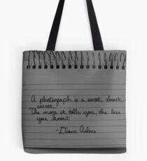 A Photograph is a Secret About a Secret Tote Bag