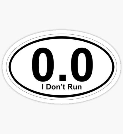 0.0 I don't run.  Sticker