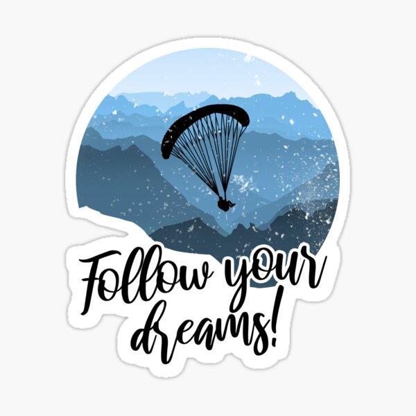 Suivez vos rêves! Parapente Parapente Parachute Sticker