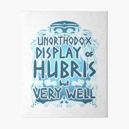 Hubris Art Board Print