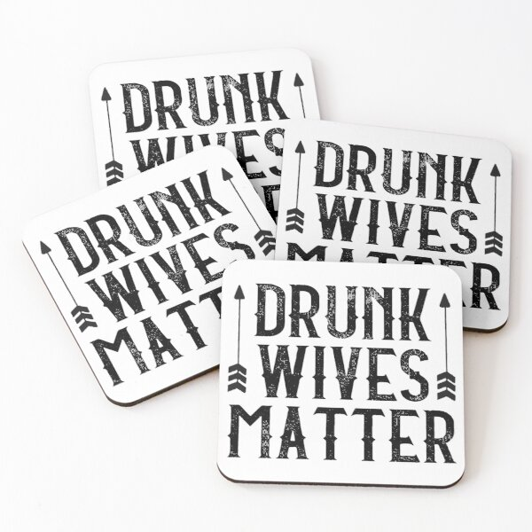 Drunk Wives Matter Design Coasters (Set of 4)