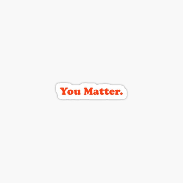 You Matter Red Design Sticker