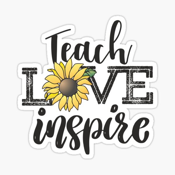 Teach Love Inspire Sunflower teacher inspirational quotes cute lettering  Sticker
