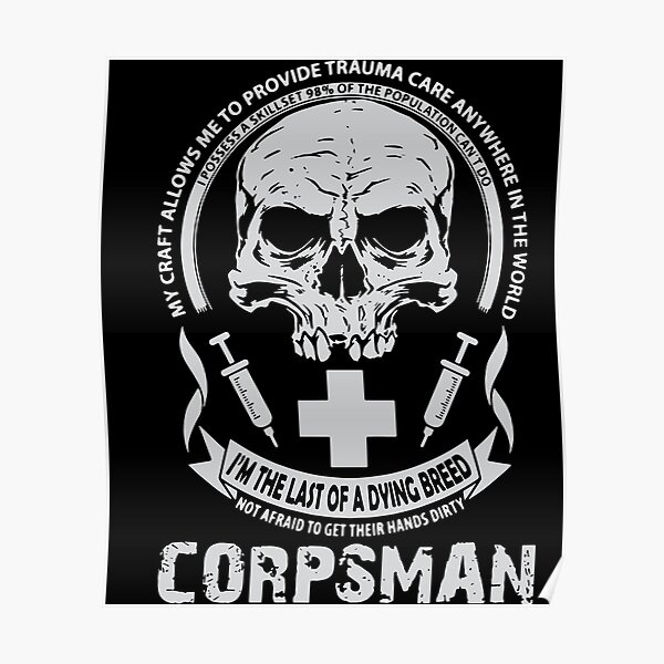 corpsman i am the last of a dying breed no afraid to get their hands dirty nurse Poster