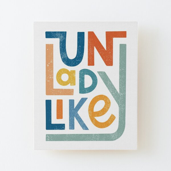 UNLADYLIKE Wood Mounted Print