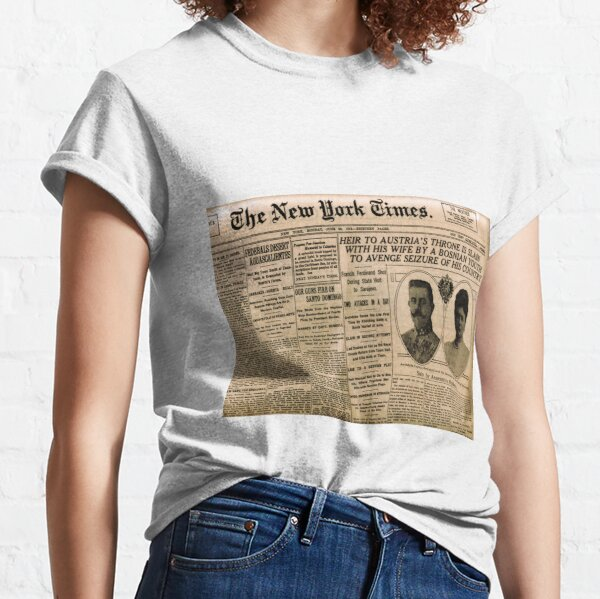 Political Poster, Newspaper article on the assassination of Archduke Franz Ferdinand. Old Newspaper, 28th June 1914, #OldNewspaper #Newspaper Classic T-Shirt