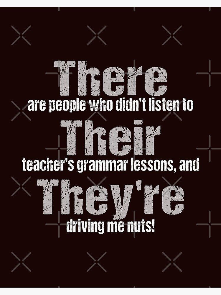 There Their They Re English Grammar Funny Teacher Educators Quotes Art Board Print By Merchking1 Redbubble
