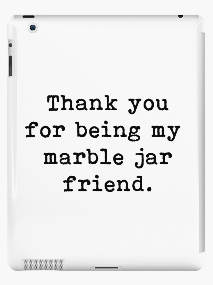 \'Best Friends, Friendship, Thank You For Being My Marble Jar Friend, Quote\'  iPad Case/Skin by PrettyLovely