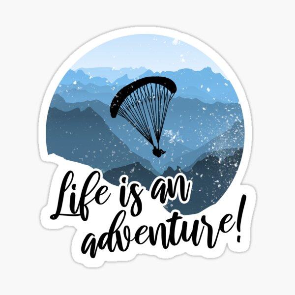 La vie est une aventure! Parapente Parapente Voler Sticker