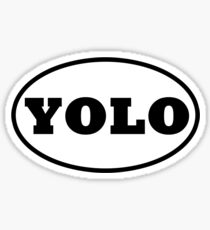 YOLO - You Only Live Once Sticker