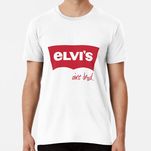 elvi's ain't dead Premium T-Shirt