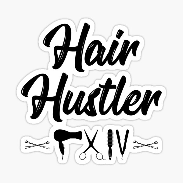 Hair Stylist Hair Hustler Hairstylist Gifts  Sticker