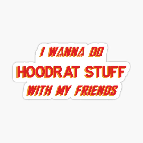 Hoodrat stuff Sticker