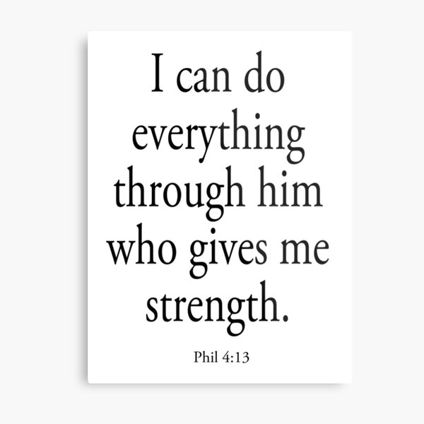 BIBLE. I can do everything... Phil:4:13. Metal Print