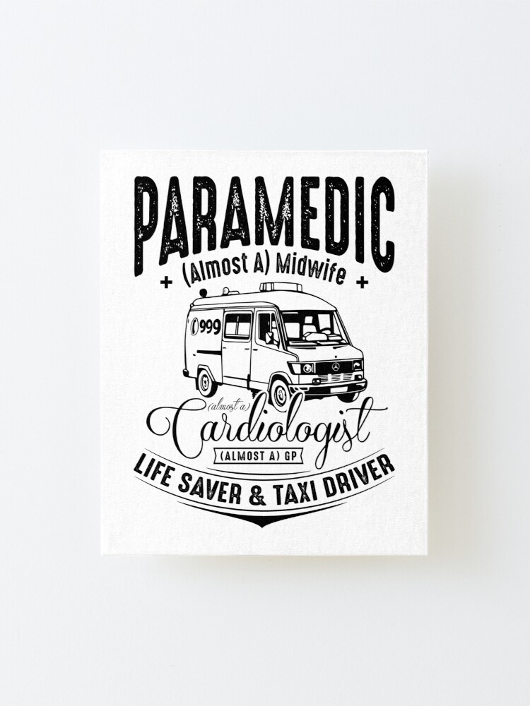 Alternate view of Paramedic - Life Saver and Taxi Driver Mounted Print