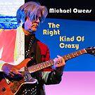 "Album Art: Michael Owens ""The Right Kind Of Crazy""  Cover Design: Dan Prozinski Photo: Paul Lundgren   BUY MUSIC http://www.blackberrywayrecords.com by BBWMERCHSTORE"