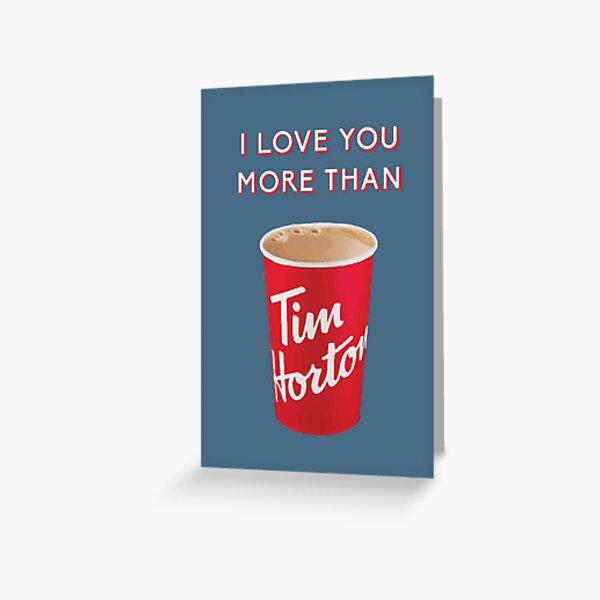 Ich liebe dich mehr als Tim Hortons - lustige Gruß-Karte Grußkarte