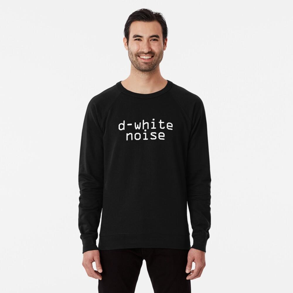 D-White Noise - plain white Lightweight Sweatshirt
