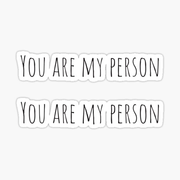 You are my person | Matching Stickers  Sticker