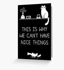 Deshalb können wir keine schönen Dinge haben Grußkarte