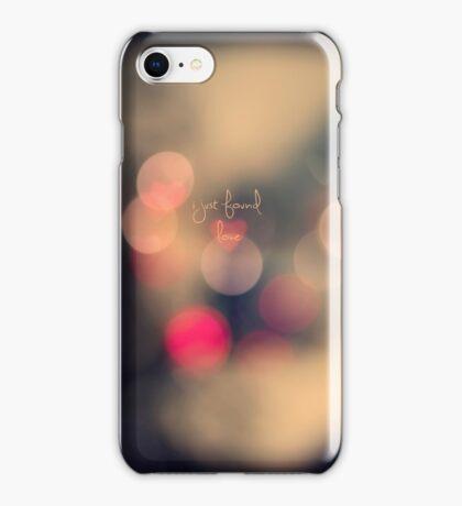I just found love iPhone Case/Skin