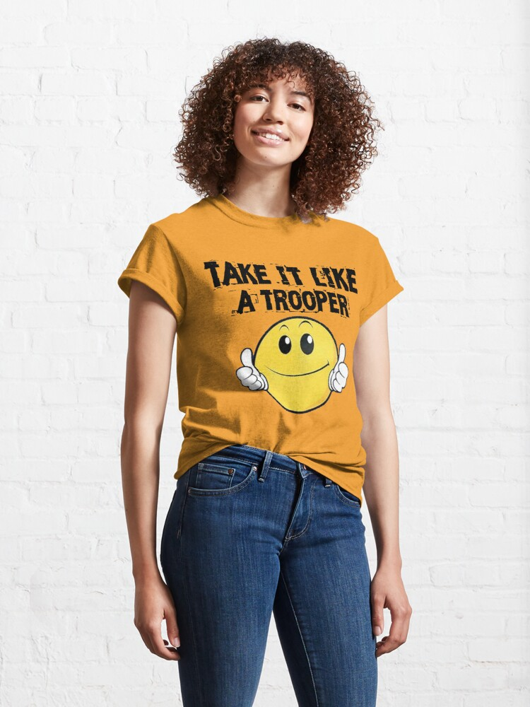 Alternate view of Take It Like A Trooper Classic T-Shirt
