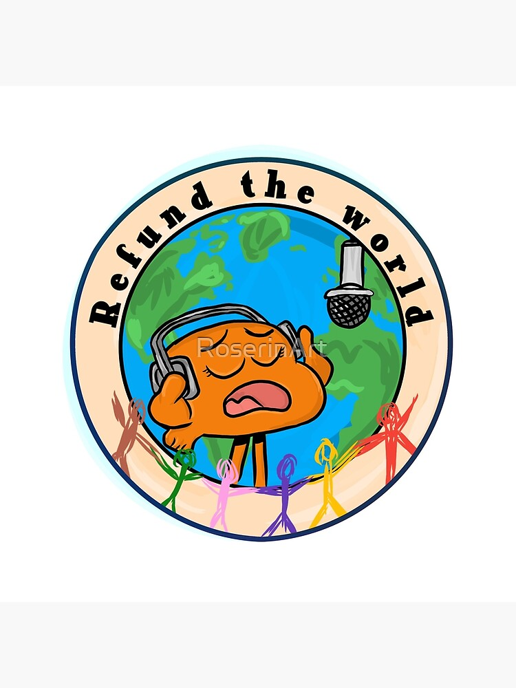 Refund the World - The Amazing World of Gumball by RoserinArt