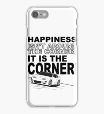 Happiness is the Corner iPhone Case/Skin