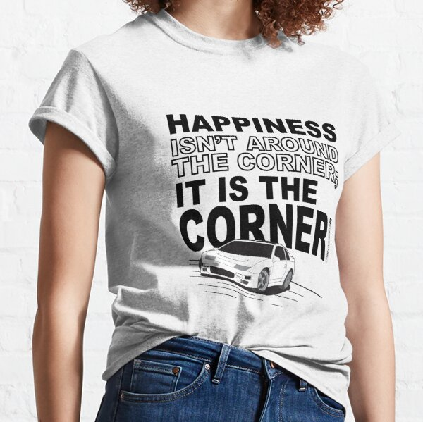 Happiness is the Corner Classic T-Shirt