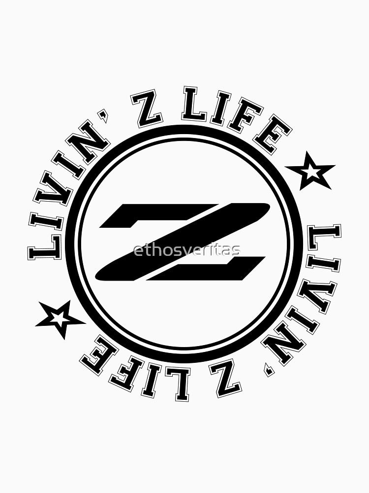 Livin Z Life by ethosveritas